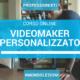 corso online videomaker personalizzato